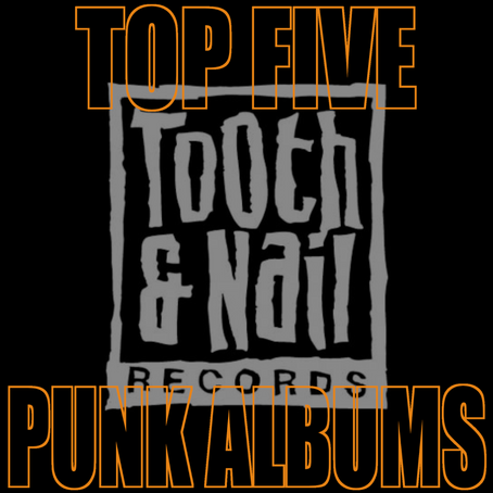 Top 5 Tooth & Nail Records Punk Albums