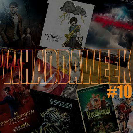 Whaddaweek #10