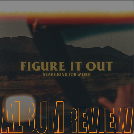 FigureItOut - Searching For More: REVIEW