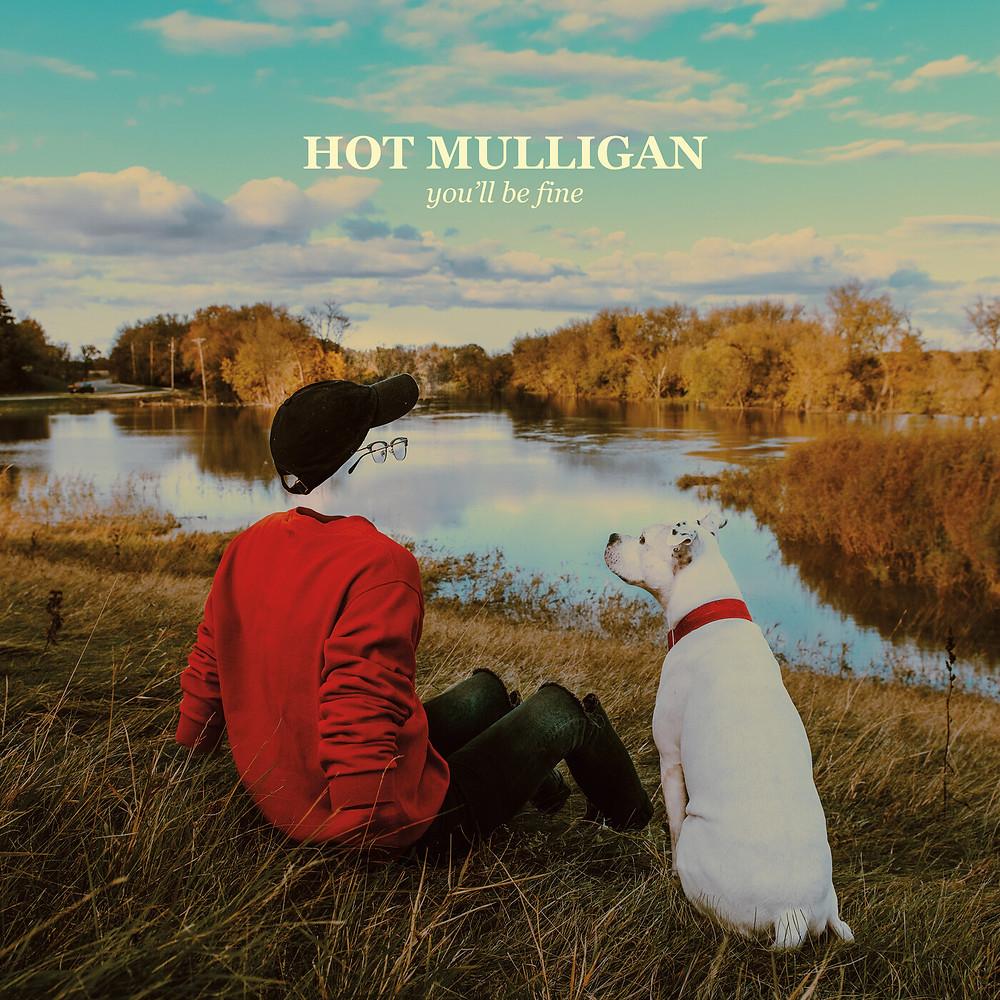 Hot Mulligan - You'll Be Fine