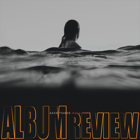 Acceptance - Wild, Free: REVIEW