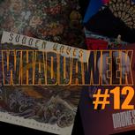 Whaddaweek #12