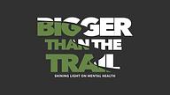 BiggerThanTheTrail.png