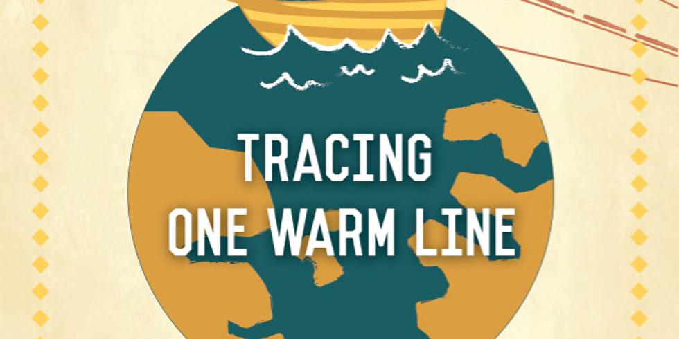 Tracing One Warm Line
