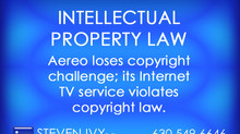 Aereo loses copyright challenge; its Internet TV service violates copyright law