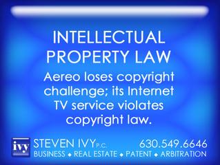 Aereo loses copyright challenge; its Internet TV service violates copyright law