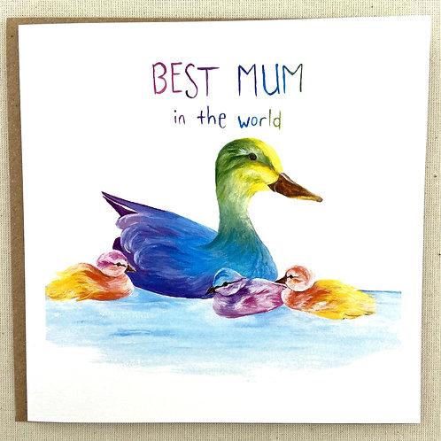 "(B25) Ducks ""Best Mum in the World"" Card 6""x6"""