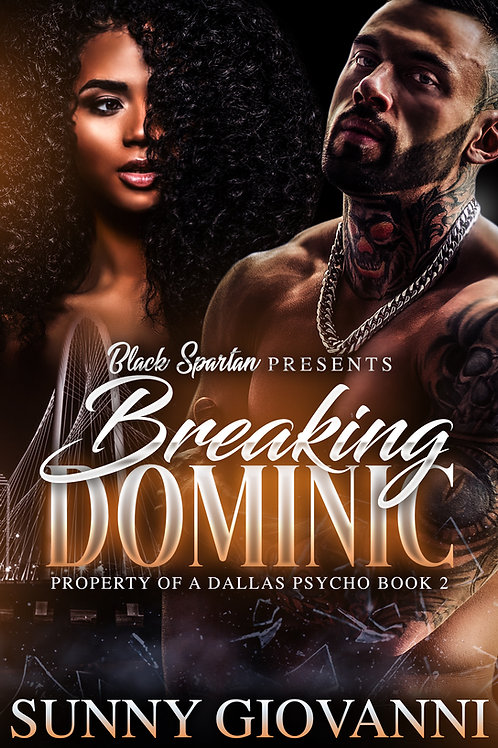 Breaking Dominic: Property of a Dallas Psycho Book 2