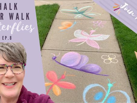 Chalk Your Walk! #8 - Butterflies!