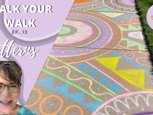 Chalk Your Walk! #12 - Patterns!