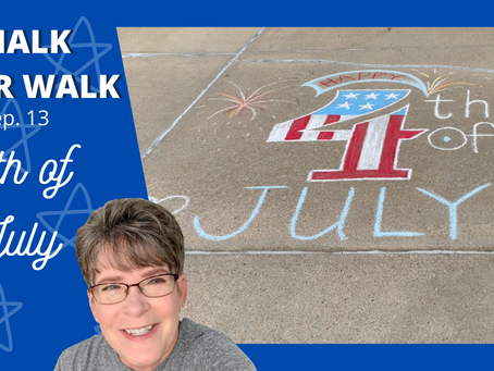 Chalk Your Walk! #13 - 4th of July!