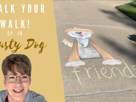 Chalk Your Walk! #16 - Rusty Dog!