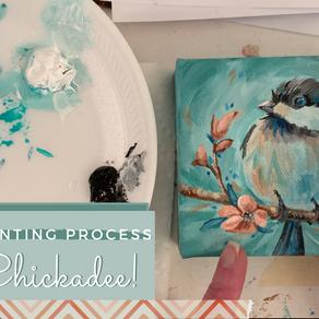 Chickadee Painting Process Video!