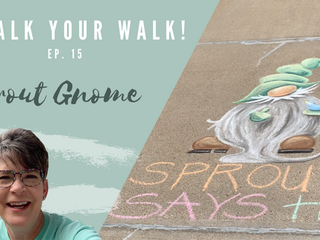 Chalk Your Walk! #15 - Sprout Gnome