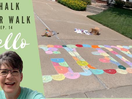 Chalk Your Walk! #14 - HELLO