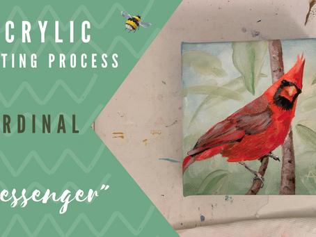 """""""Messenger"""" Process Painting - Cardinal!"""