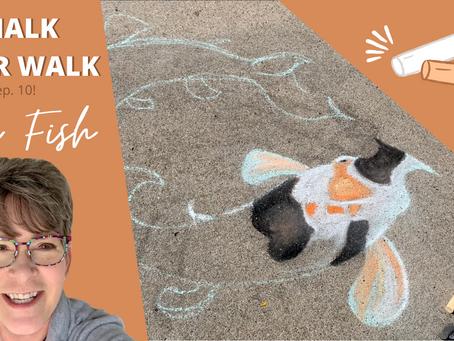 Chalk Your Walk! #10 - Koi Fish!