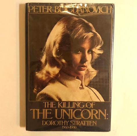 The Killing of the Unicorn: Dorothy Stratten ( 1960-1980)