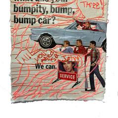 Who can tell what ails your bumpity, bump, bump car? (John Travolta)