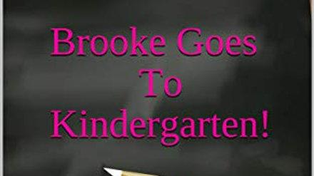 Brooke Goes to Kindergarten!