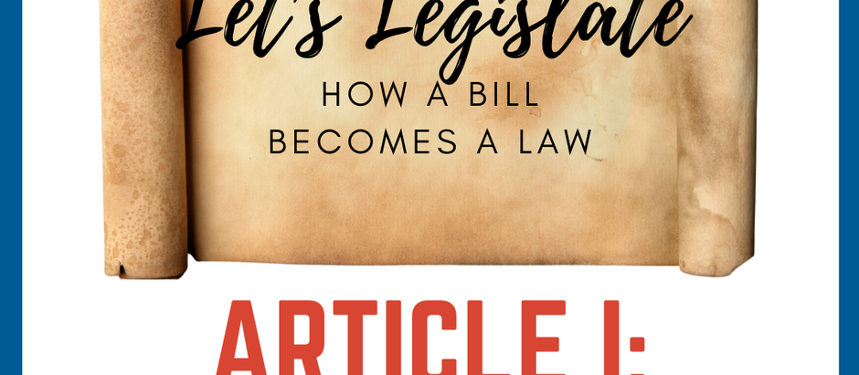 The United States Constitution Explained: Article I - The Legislature: Part 7 - Let's Legislate!