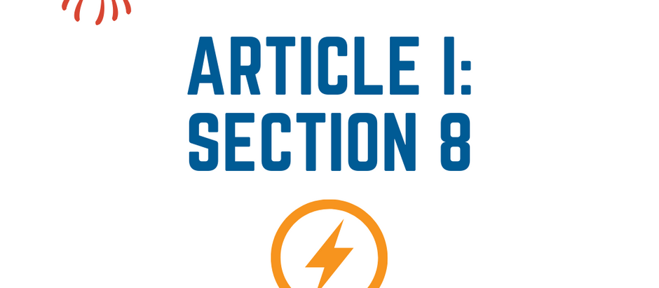 The United States Constitution Explained: Article I - The Legislature: Part 8 - Congressional Powers