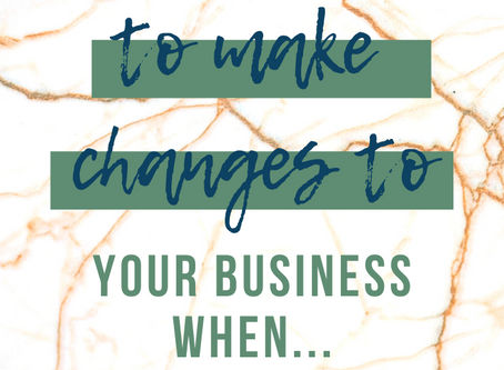It's Time To Make Changes To Your Business Practices When...