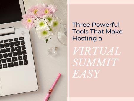 Three Powerful Tools That Make Hosting a Virtual Summit Easy