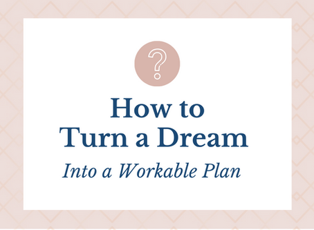 How to Turn a Dream Into a Workable Plan