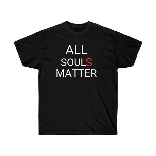 All SoulS Matter - Matthew 10:28