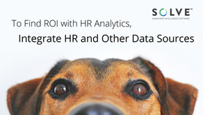 To Find ROI with HR Analytics, Integrate HR and Other Data Sources