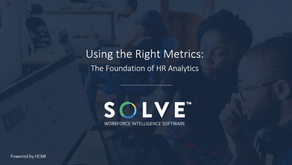 Using the Right Metrics: The Foundation of HR Analytics