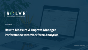 How to Measure & Improve Manager Performance with Workforce Analytics