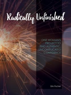 Radically Unfinished