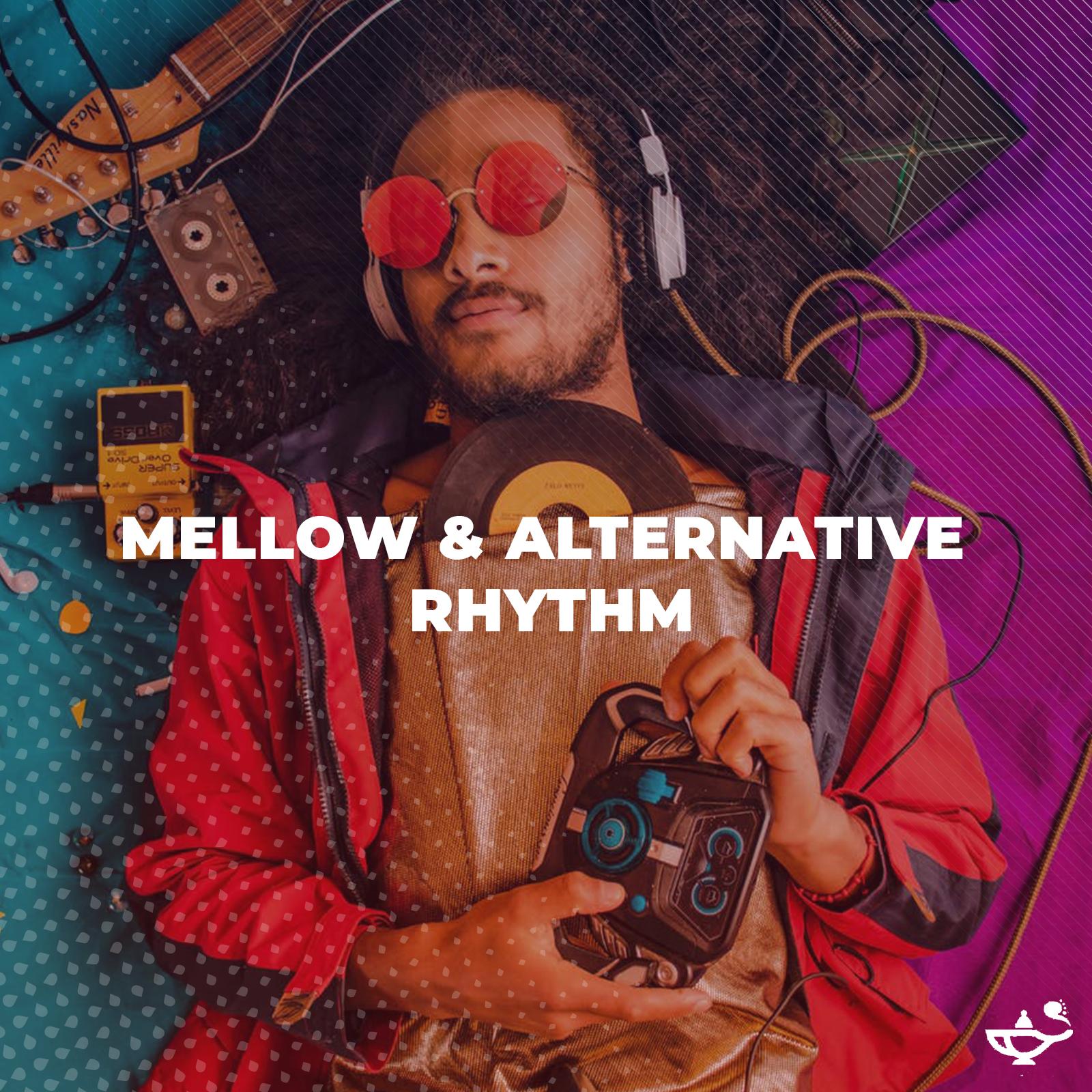 MELLOW & ALTERNATIVE RHYTHM PLAYLIST