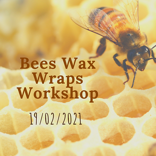 Bees Wax Wraps Workshop 19th February 2021