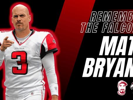 Matt Bryant - Remember the Falcons