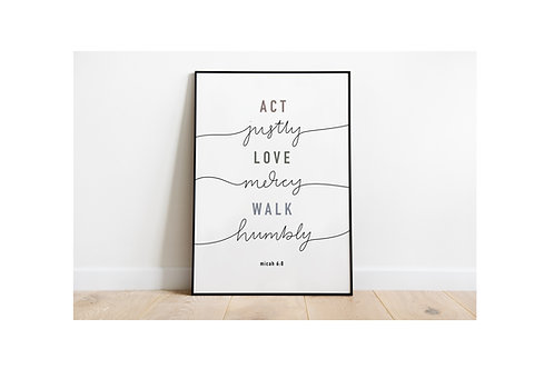 Act Justly, Love Mercy, Walk Humbly - A5 print