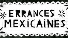 Errances Mexicaines en ligne!