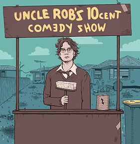Uncle Rob's 10 Cent Comedy Show