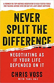 Chris Voss - Never Split the Difference.