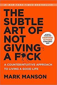 Mark Manson - The Subtle Art of Not Givi