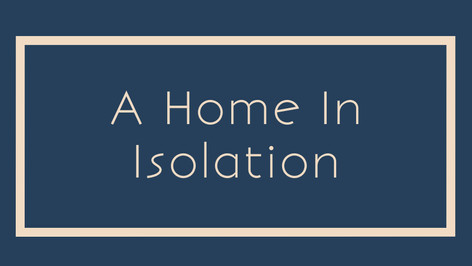 A Home in Isolation