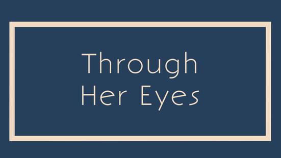 Through Her Eyes