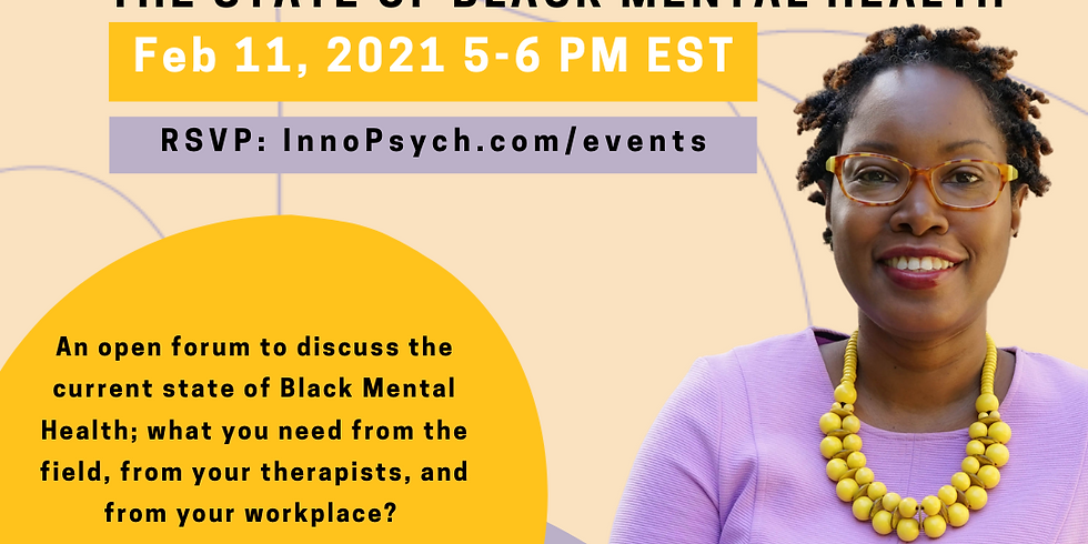 The State of Black Mental Health: Looking back and Looking Ahead...What Do We Need to Thrive?