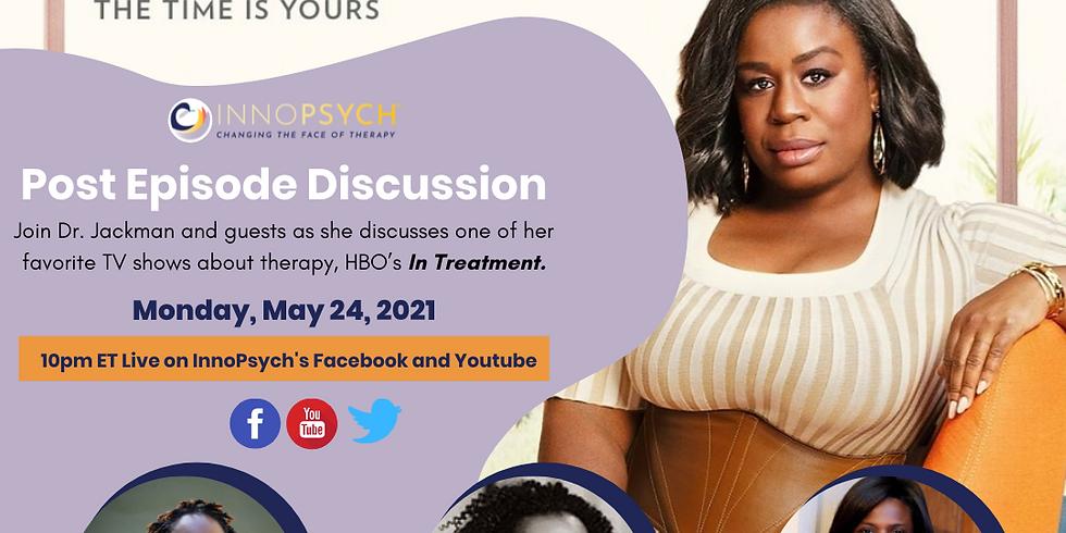 HBO's In Treatment Post-Episode Talk with Psychologists, Dr. Jackman, Dr. Turner, and Dr. Prosper
