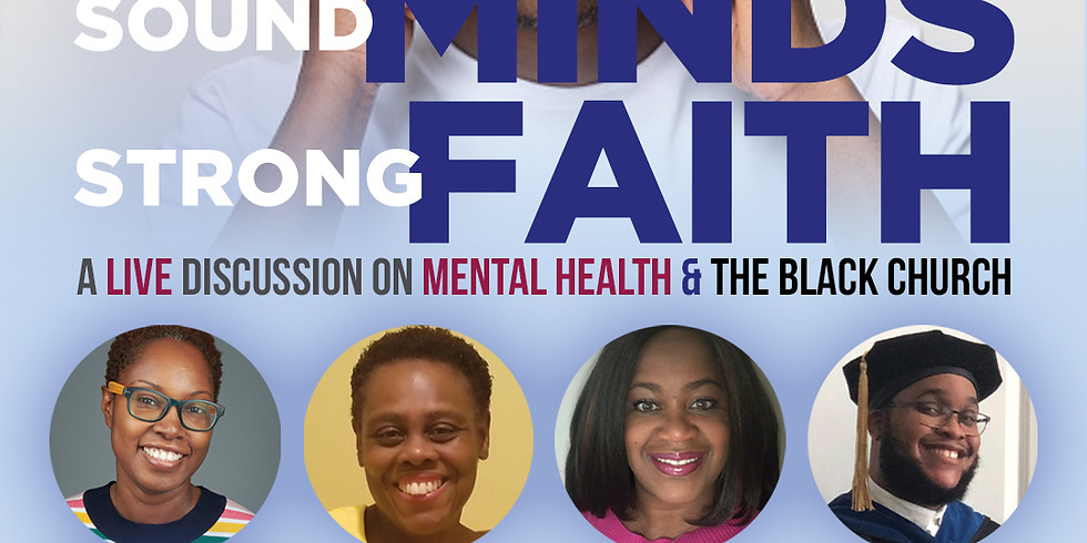Sound Minds, Strong Faith: A Live Discussion on Mental Health & The Black Church