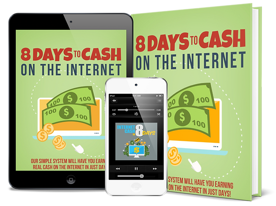 8 Days To Cash On The Internet