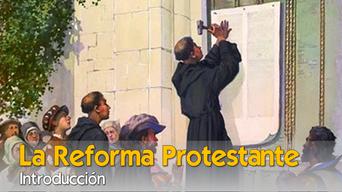 La Reforma Protestante - Introducción