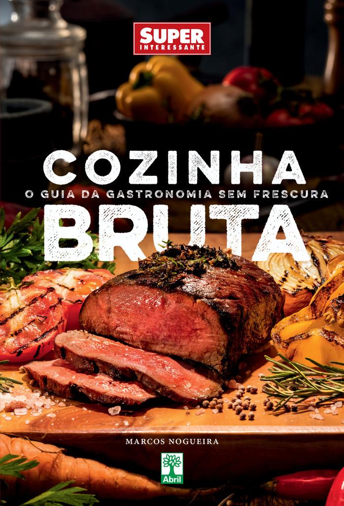 Cozinha Bruta virou livro: corra para comprar